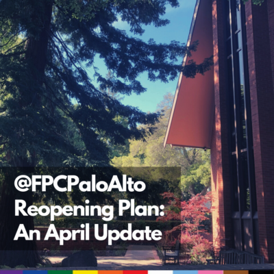 "Image of church with text, ""@FPCPA Reopening Plan: An April Update"